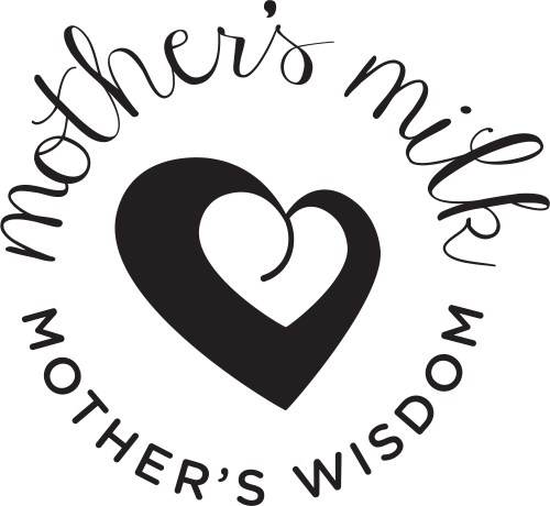 Mother's Milk, Mother's Wisdom